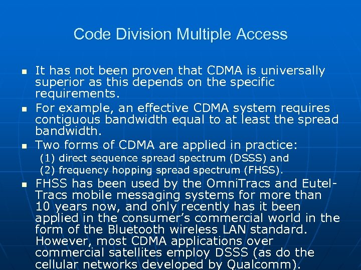 Code Division Multiple Access n n n It has not been proven that CDMA
