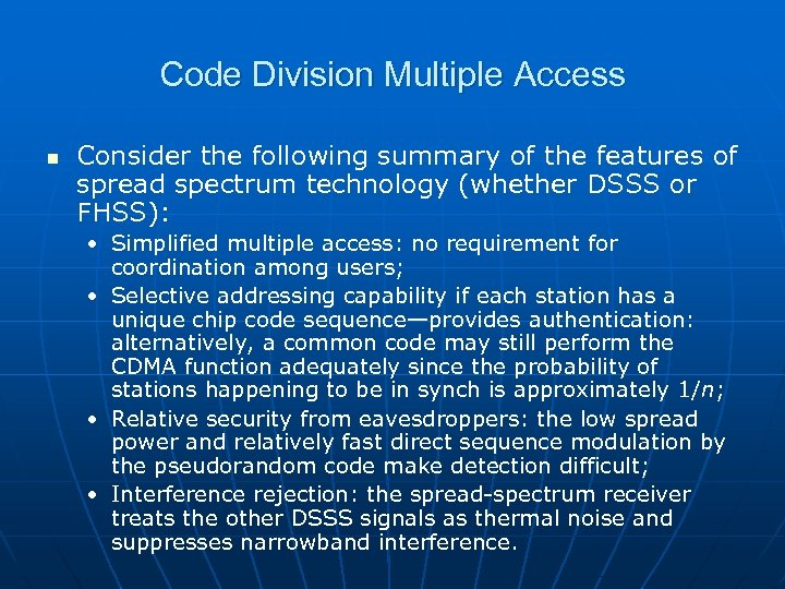 Code Division Multiple Access n Consider the following summary of the features of spread