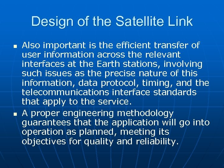 Design of the Satellite Link n n Also important is the efficient transfer of