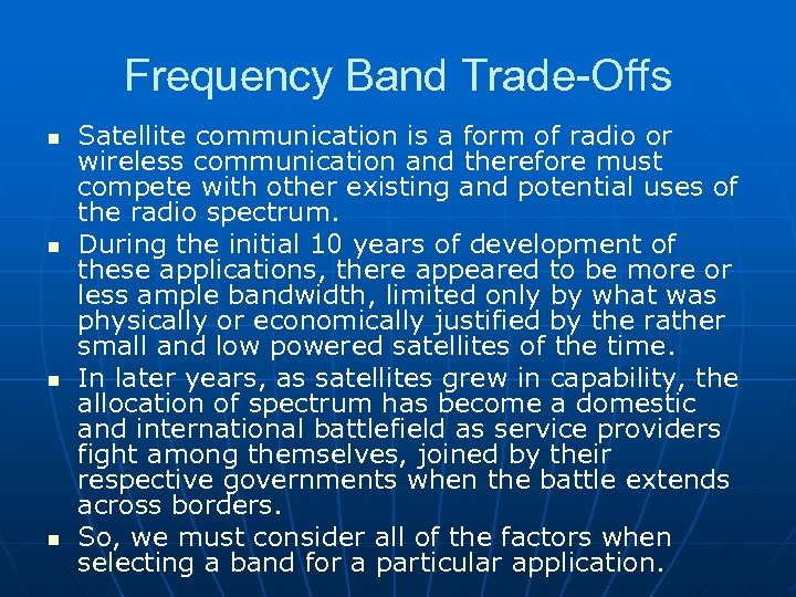 Frequency Band Trade-Offs n n Satellite communication is a form of radio or wireless