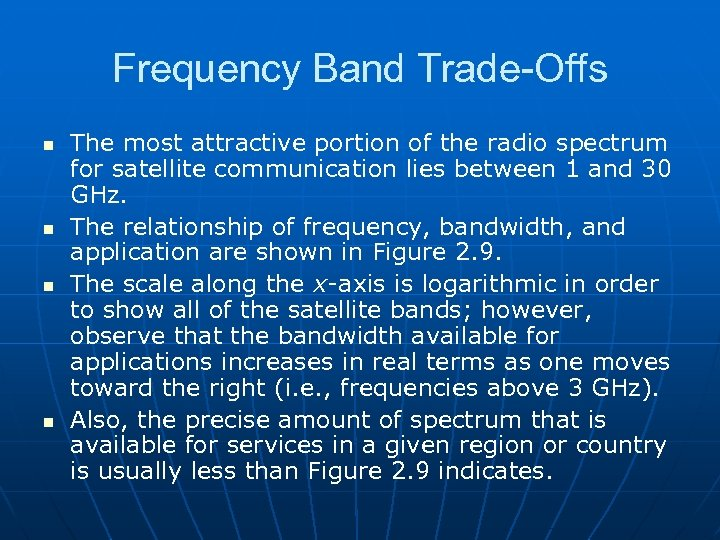 Frequency Band Trade-Offs n n The most attractive portion of the radio spectrum for