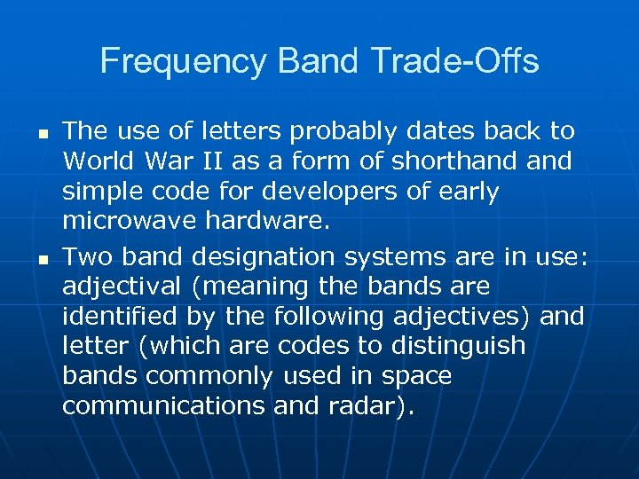 Frequency Band Trade-Offs n n The use of letters probably dates back to World