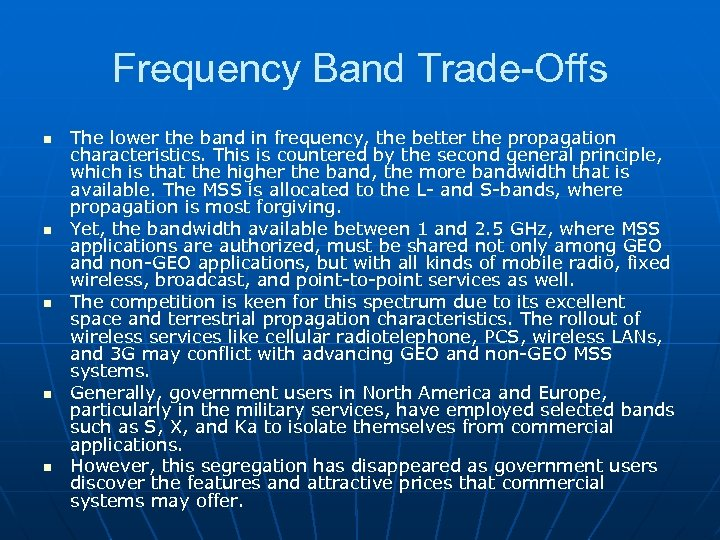 Frequency Band Trade-Offs n n n The lower the band in frequency, the better