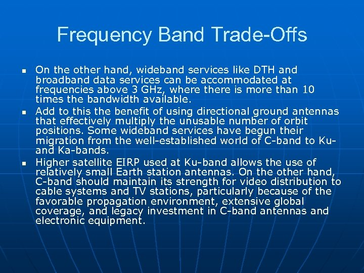 Frequency Band Trade-Offs n n n On the other hand, wideband services like DTH
