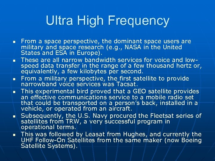 Ultra High Frequency n n n From a space perspective, the dominant space users