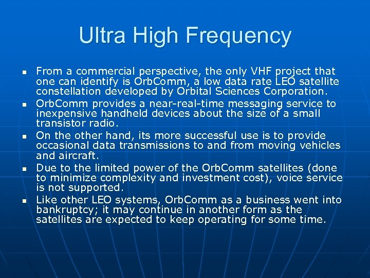 Ultra High Frequency n n n From a commercial perspective, the only VHF project