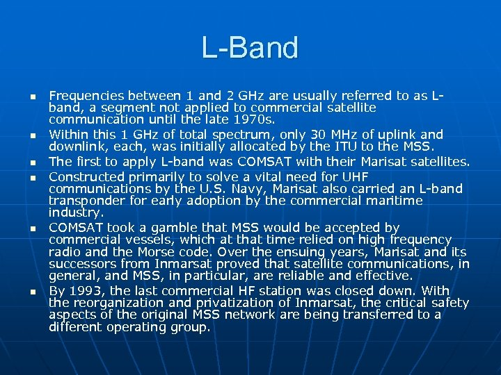 L-Band n n n Frequencies between 1 and 2 GHz are usually referred to