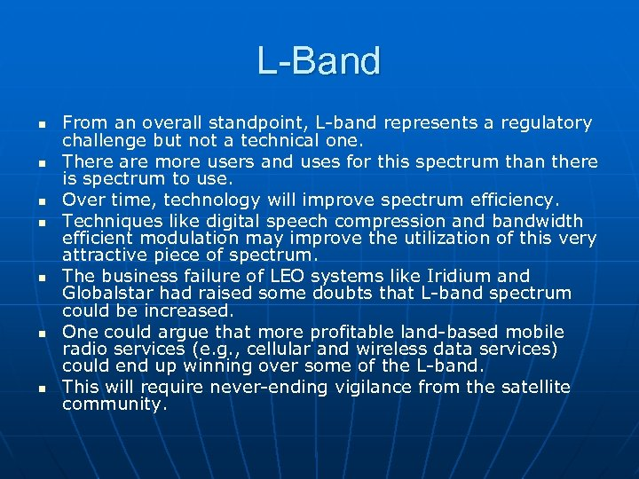 L-Band n n n n From an overall standpoint, L-band represents a regulatory challenge