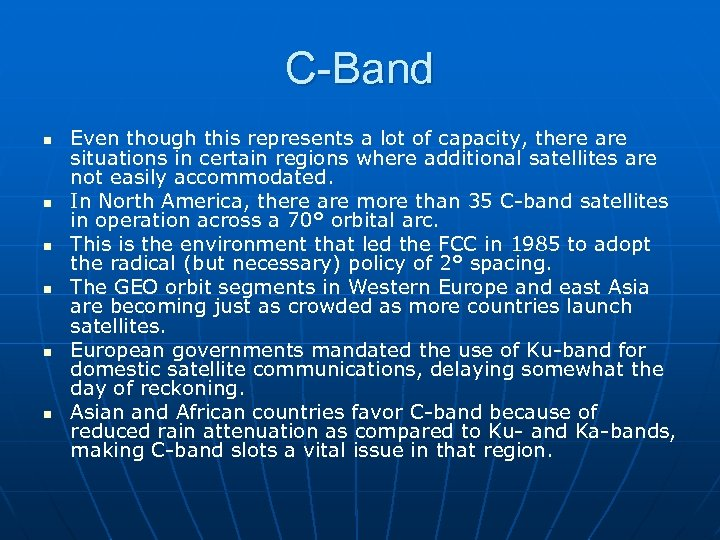 C-Band n n n Even though this represents a lot of capacity, there are