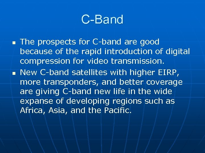 C-Band n n The prospects for C-band are good because of the rapid introduction