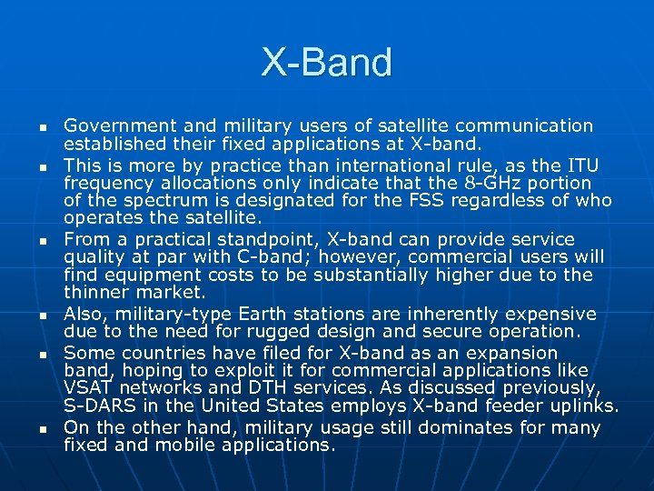 X-Band n n n Government and military users of satellite communication established their fixed