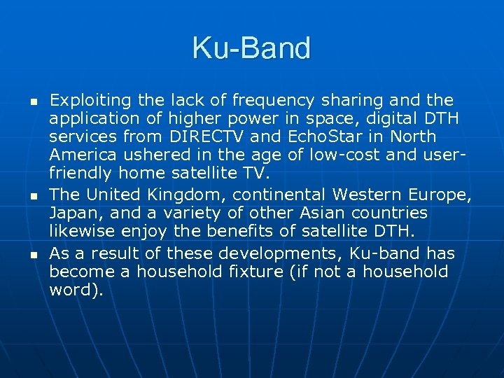 Ku-Band n n n Exploiting the lack of frequency sharing and the application of