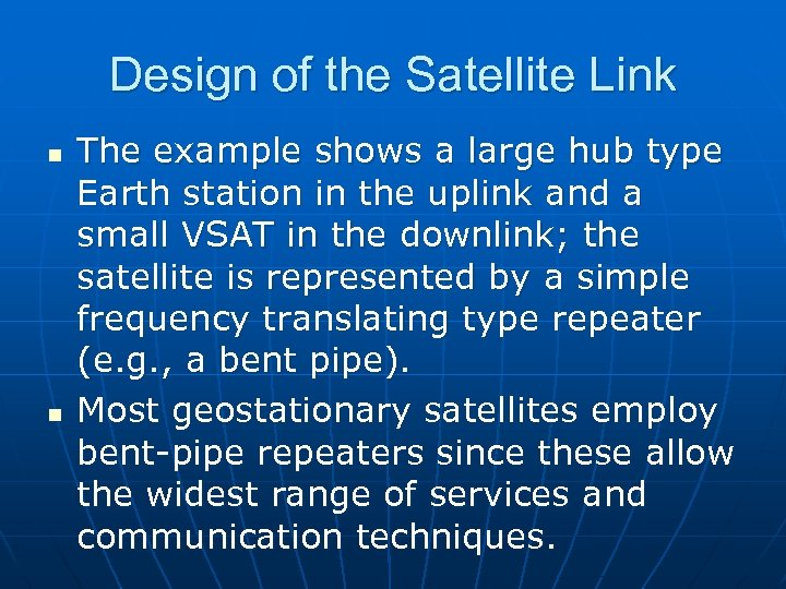 Design of the Satellite Link n n The example shows a large hub type