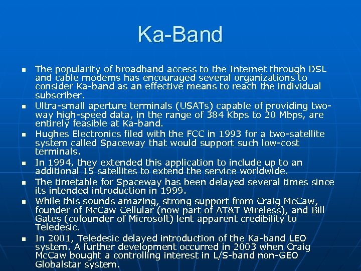 Ka-Band n n n n The popularity of broadband access to the Internet through