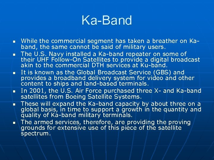 Ka-Band n n n While the commercial segment has taken a breather on Kaband,