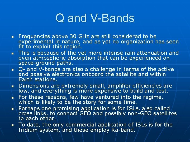 Q and V-Bands n n n n Frequencies above 30 GHz are still considered
