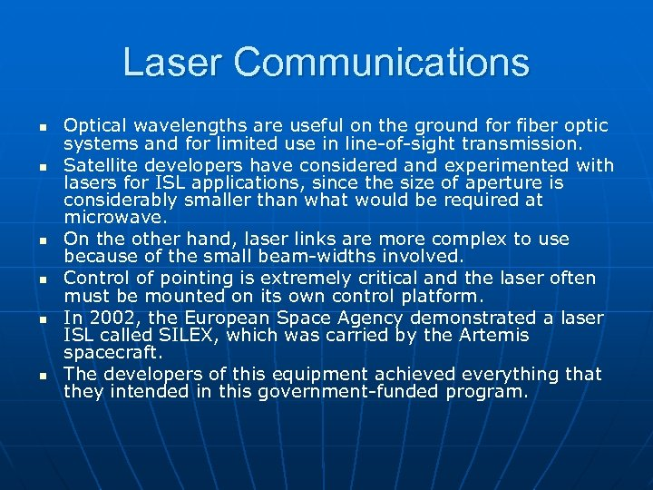 Laser Communications n n n Optical wavelengths are useful on the ground for fiber