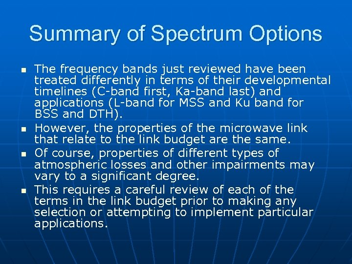 Summary of Spectrum Options n n The frequency bands just reviewed have been treated