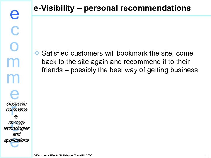 e-Visibility – personal recommendations v Satisfied customers will bookmark the site, come back to