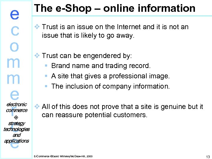 The e-Shop – online information v Trust is an issue on the Internet and