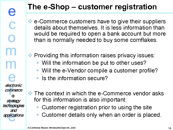 The e-Shop – customer registration v e-Commerce customers have to give their suppliers details