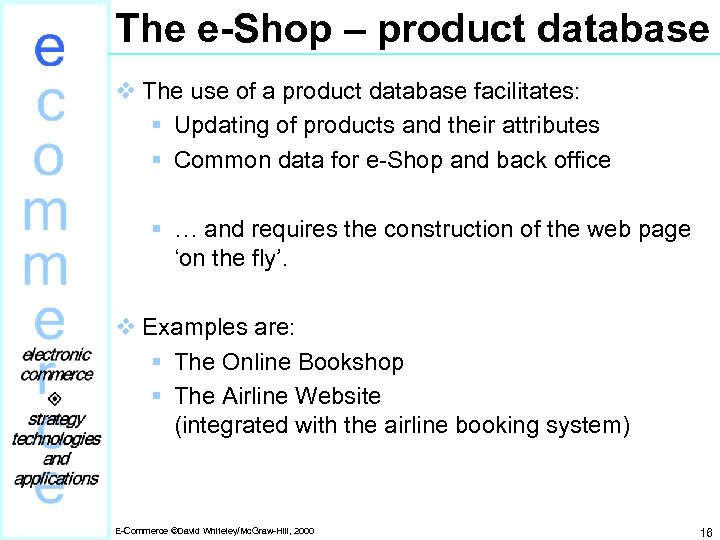 The e-Shop – product database v The use of a product database facilitates: §