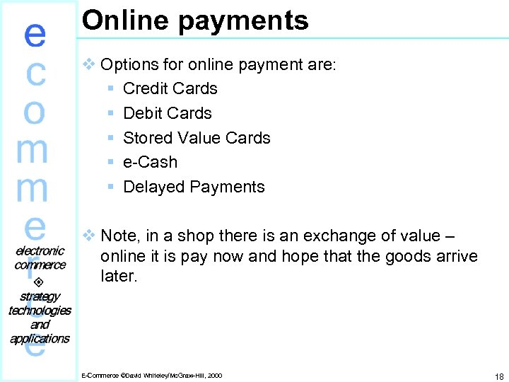 Online payments v Options for online payment are: § Credit Cards § Debit Cards