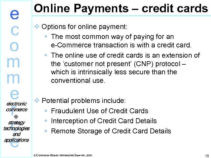 Online Payments – credit cards v Options for online payment: § The most common
