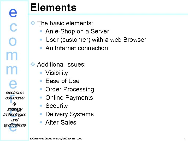 Elements v The basic elements: § An e-Shop on a Server § User (customer)