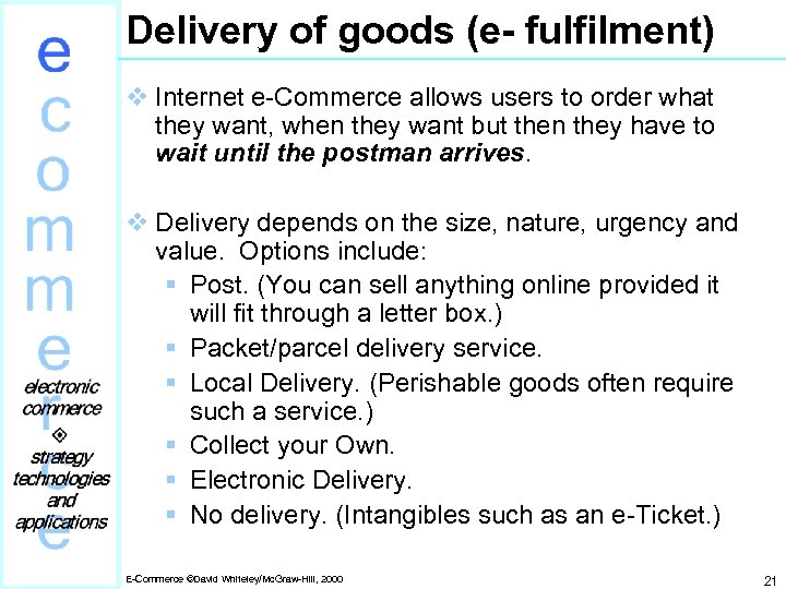 Delivery of goods (e- fulfilment) v Internet e-Commerce allows users to order what they