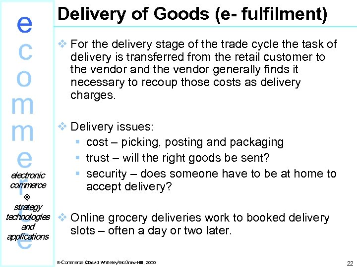 Delivery of Goods (e- fulfilment) v For the delivery stage of the trade cycle