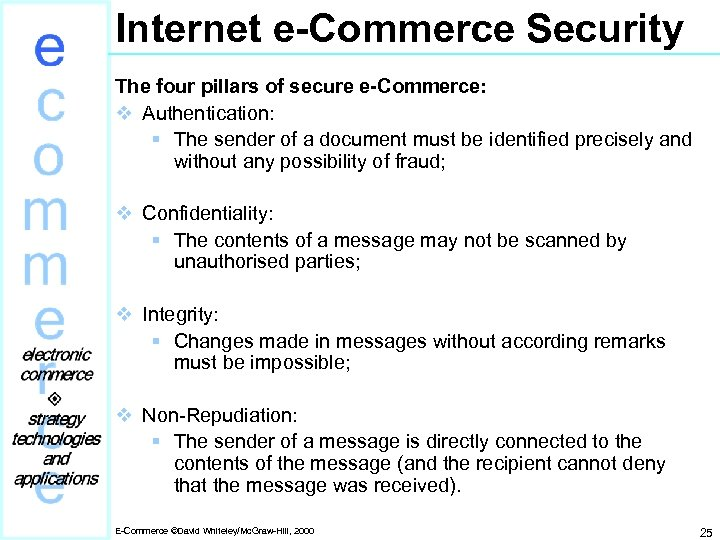 Internet e-Commerce Security The four pillars of secure e-Commerce: v Authentication: § The sender