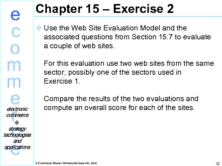Chapter 15 – Exercise 2 v Use the Web Site Evaluation Model and the