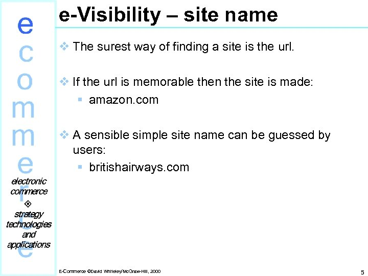 e-Visibility – site name v The surest way of finding a site is the