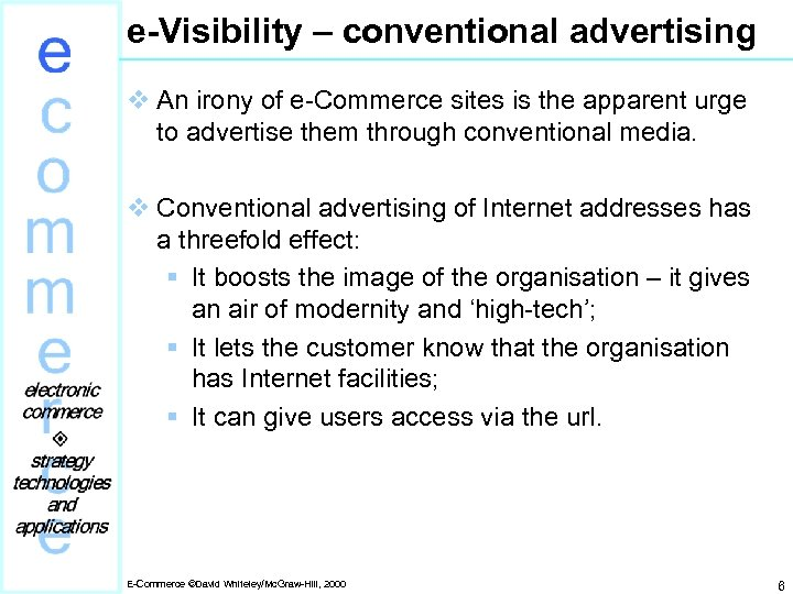 e-Visibility – conventional advertising v An irony of e-Commerce sites is the apparent urge