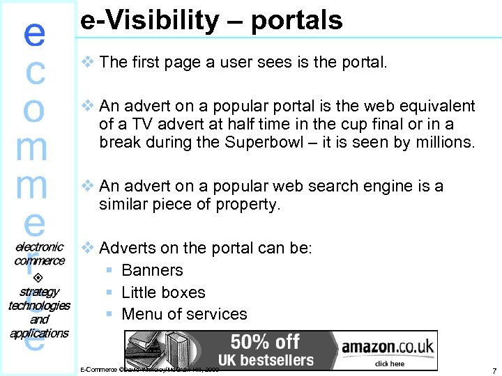 e-Visibility – portals v The first page a user sees is the portal. v