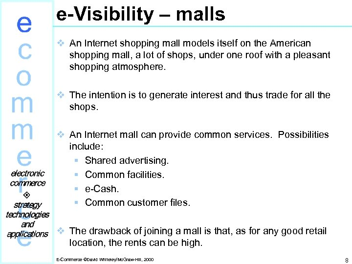 e-Visibility – malls v An Internet shopping mall models itself on the American shopping