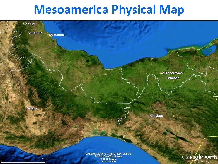 Mesoamerica Physical Map