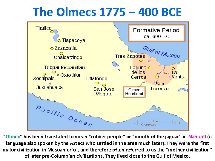 """The Olmecs 1775 – 400 BCE """"Olmec"""" has been translated to mean """"rubber people"""""""
