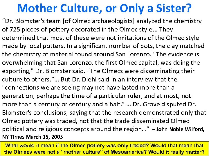 """Mother Culture, or Only a Sister? """"Dr. Blomster's team [of Olmec archaeologists] analyzed the"""