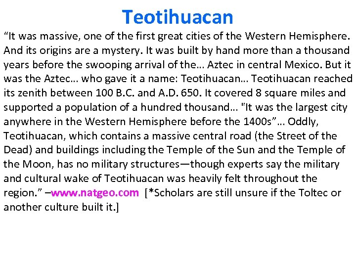 """Teotihuacan """"It was massive, one of the first great cities of the Western Hemisphere."""
