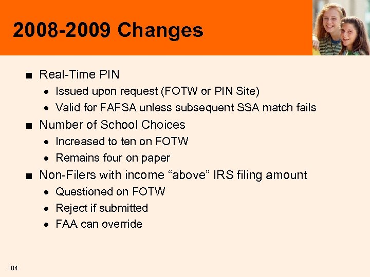 2008 -2009 Changes ■ Real-Time PIN · Issued upon request (FOTW or PIN Site)