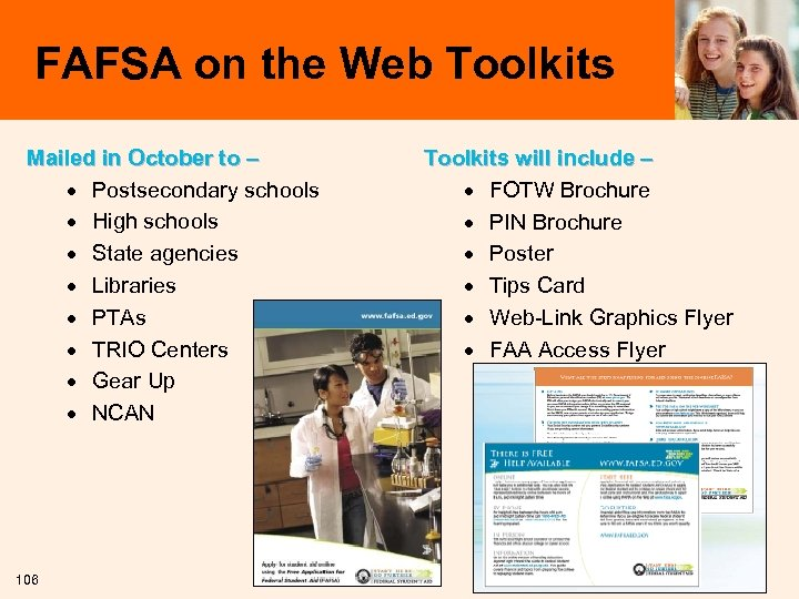 FAFSA on the Web Toolkits Mailed in October to – · Postsecondary schools ·