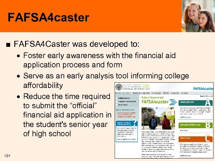FAFSA 4 caster ■ FAFSA 4 Caster was developed to: · Foster early awareness