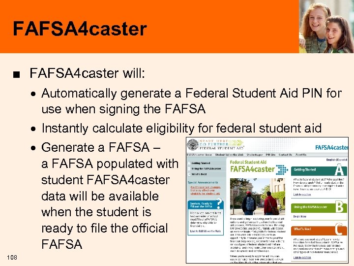 FAFSA 4 caster ■ FAFSA 4 caster will: · Automatically generate a Federal Student
