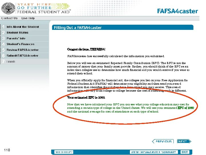 Congratulations, THERESA! FAFSA 4 caster has successfully calculated the information you submitted. Below you