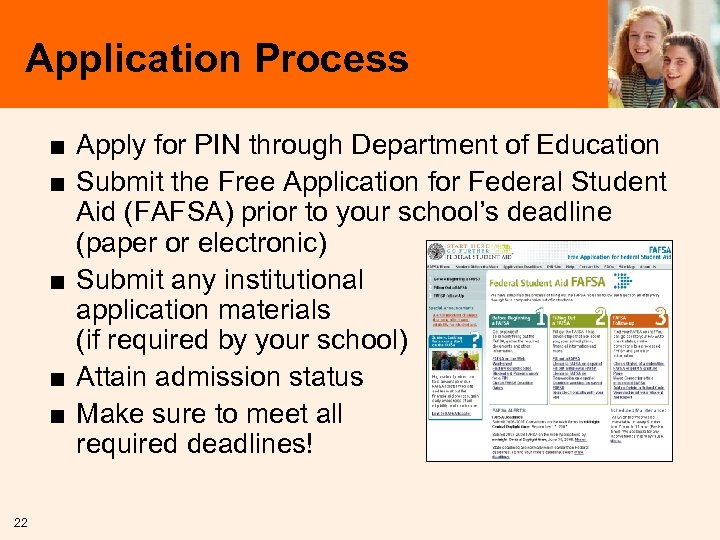 Application Process ■ Apply for PIN through Department of Education ■ Submit the Free