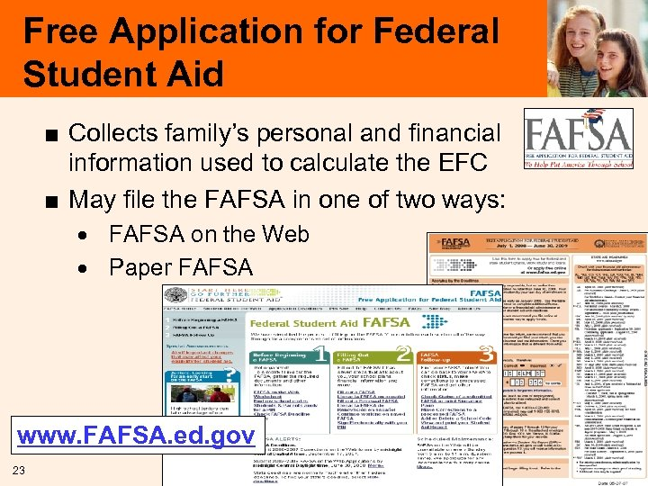 Free Application for Federal Student Aid ■ Collects family's personal and financial information used