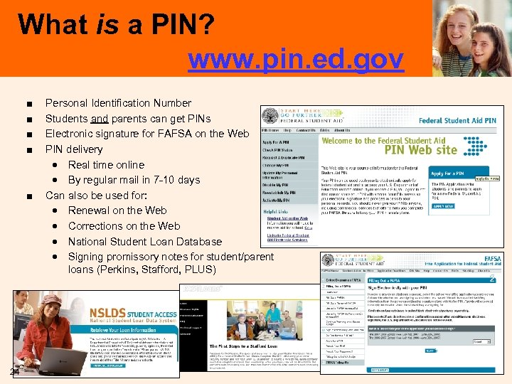 What is a PIN? www. pin. ed. gov ■ ■ ■ 24 Personal Identification