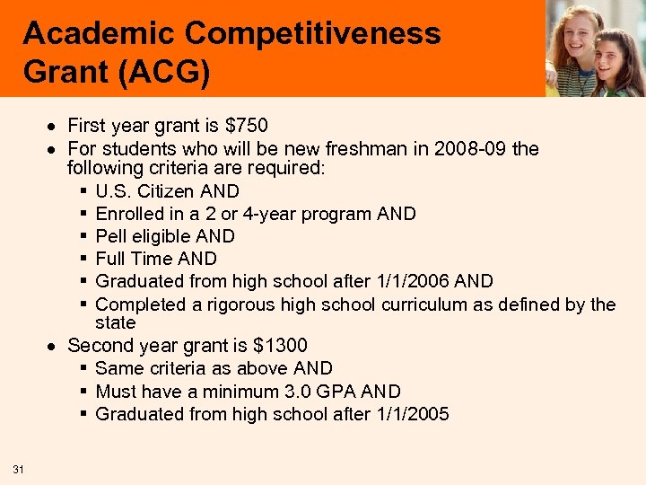 Academic Competitiveness Grant (ACG) · First year grant is $750 · For students who
